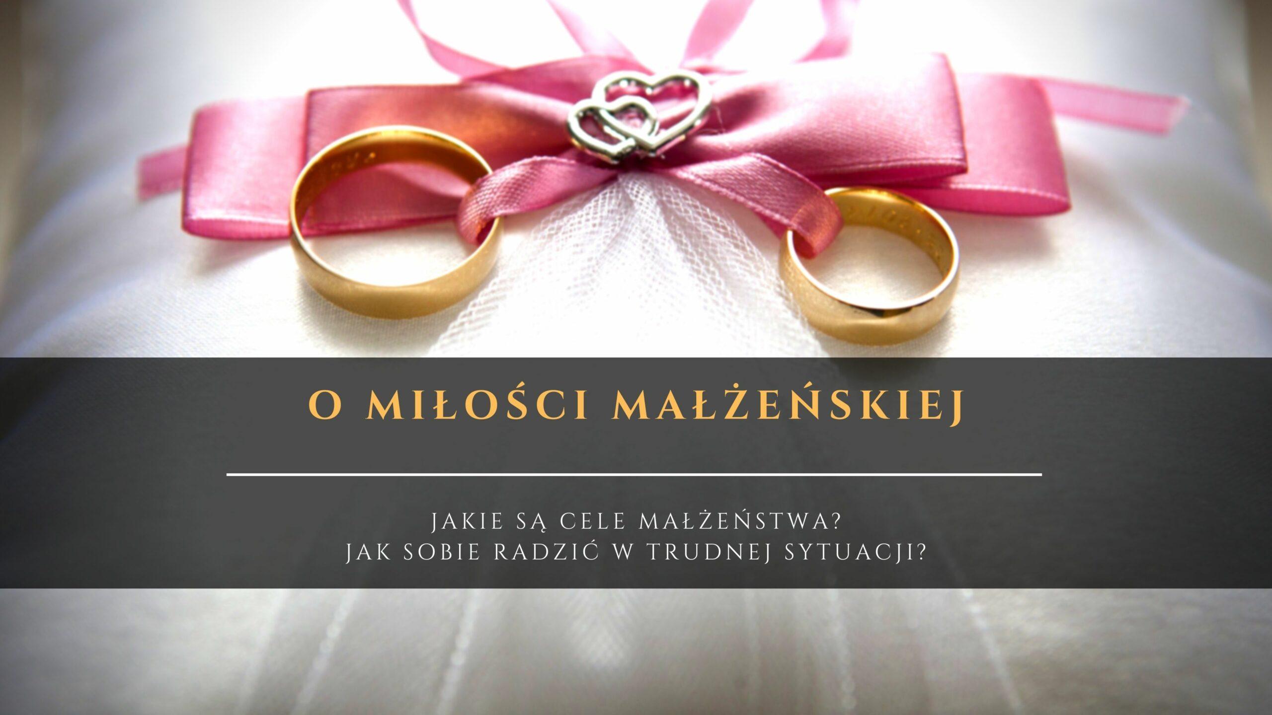 Małżeństwo czyli Sakrament Małżeństwa