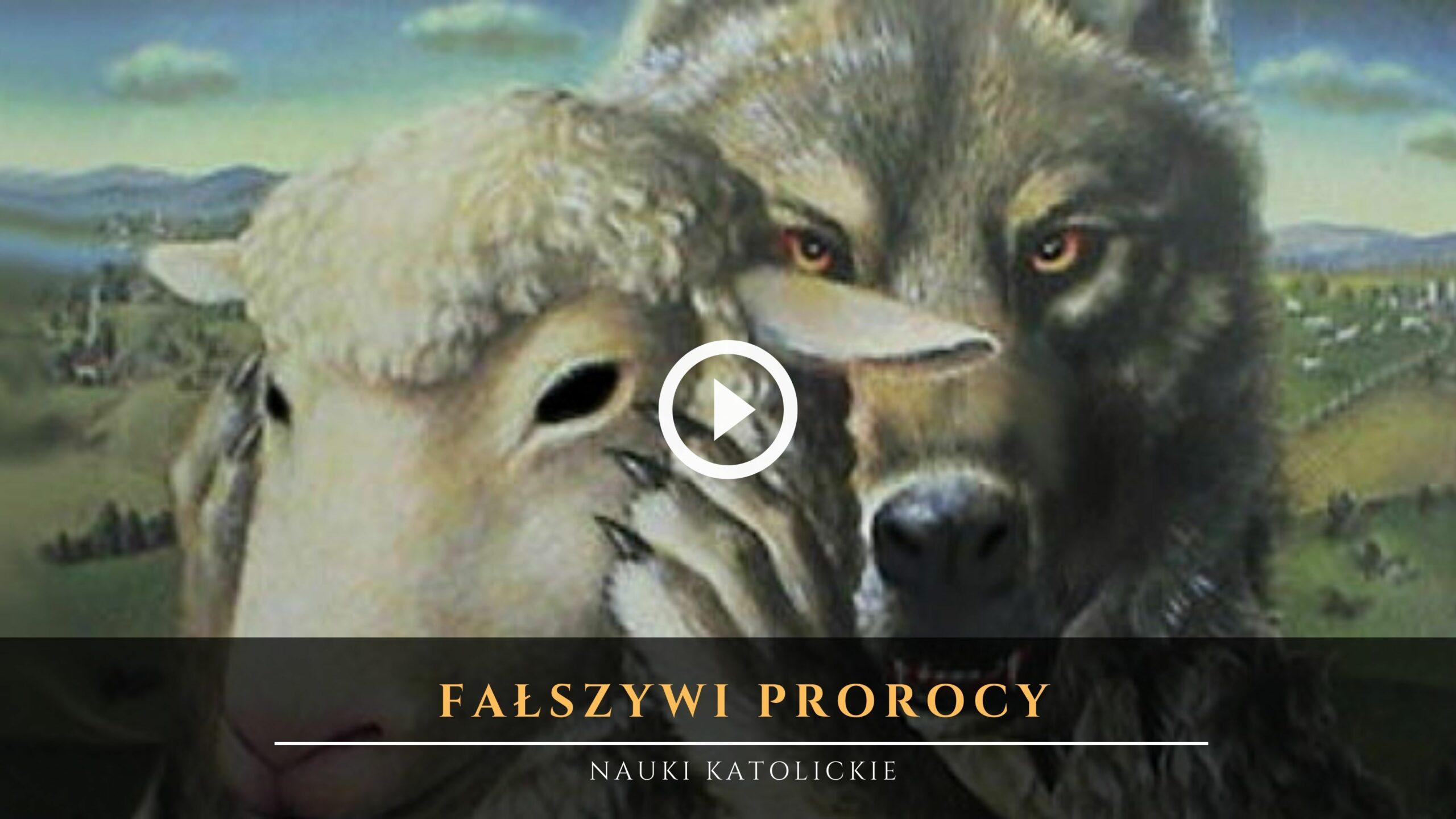 Fałszywi Prorocy w Kościele - Nauki Katolickie