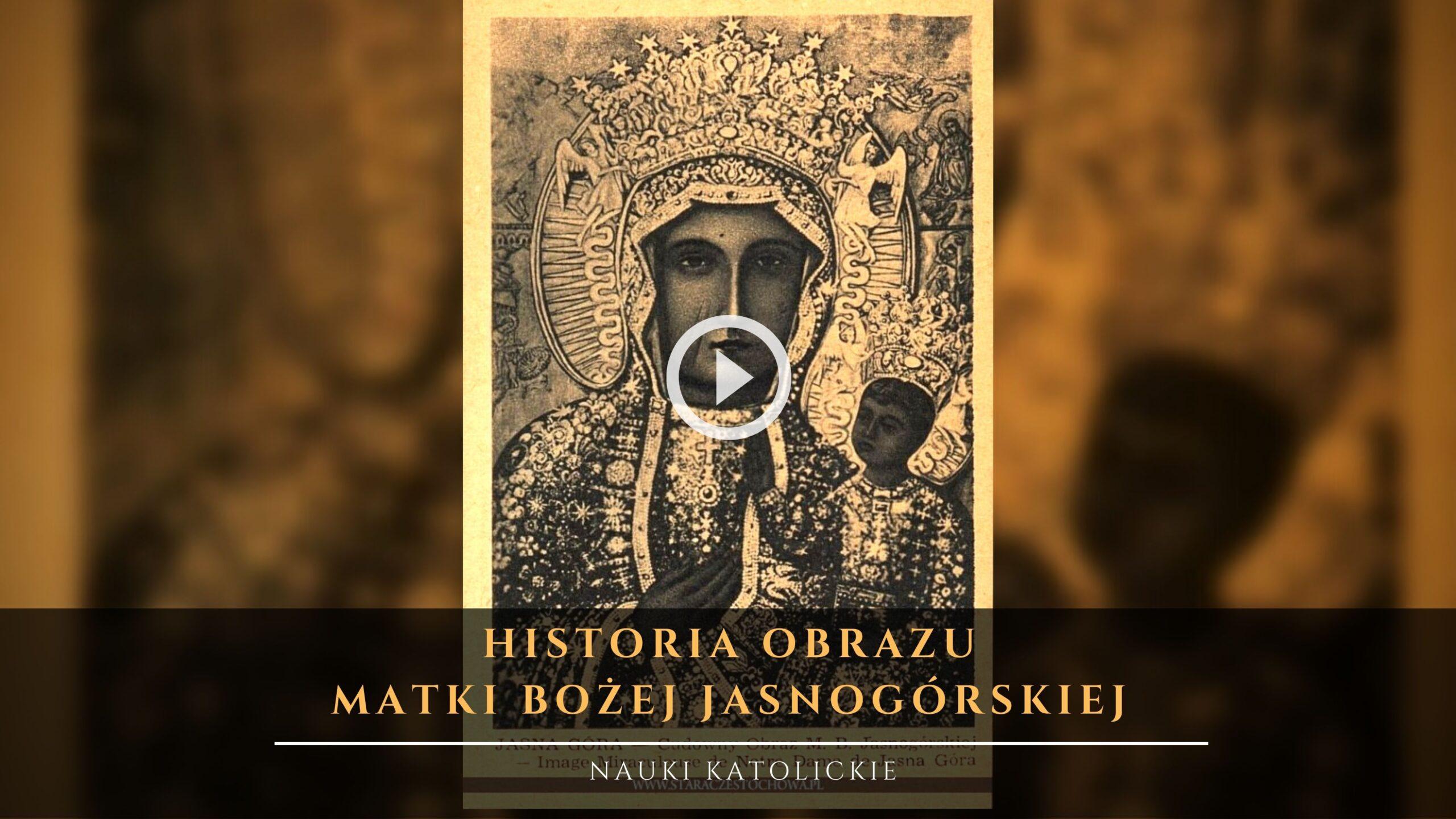Historia Obrazu Matki Bożej Jasnogórskiej (1)