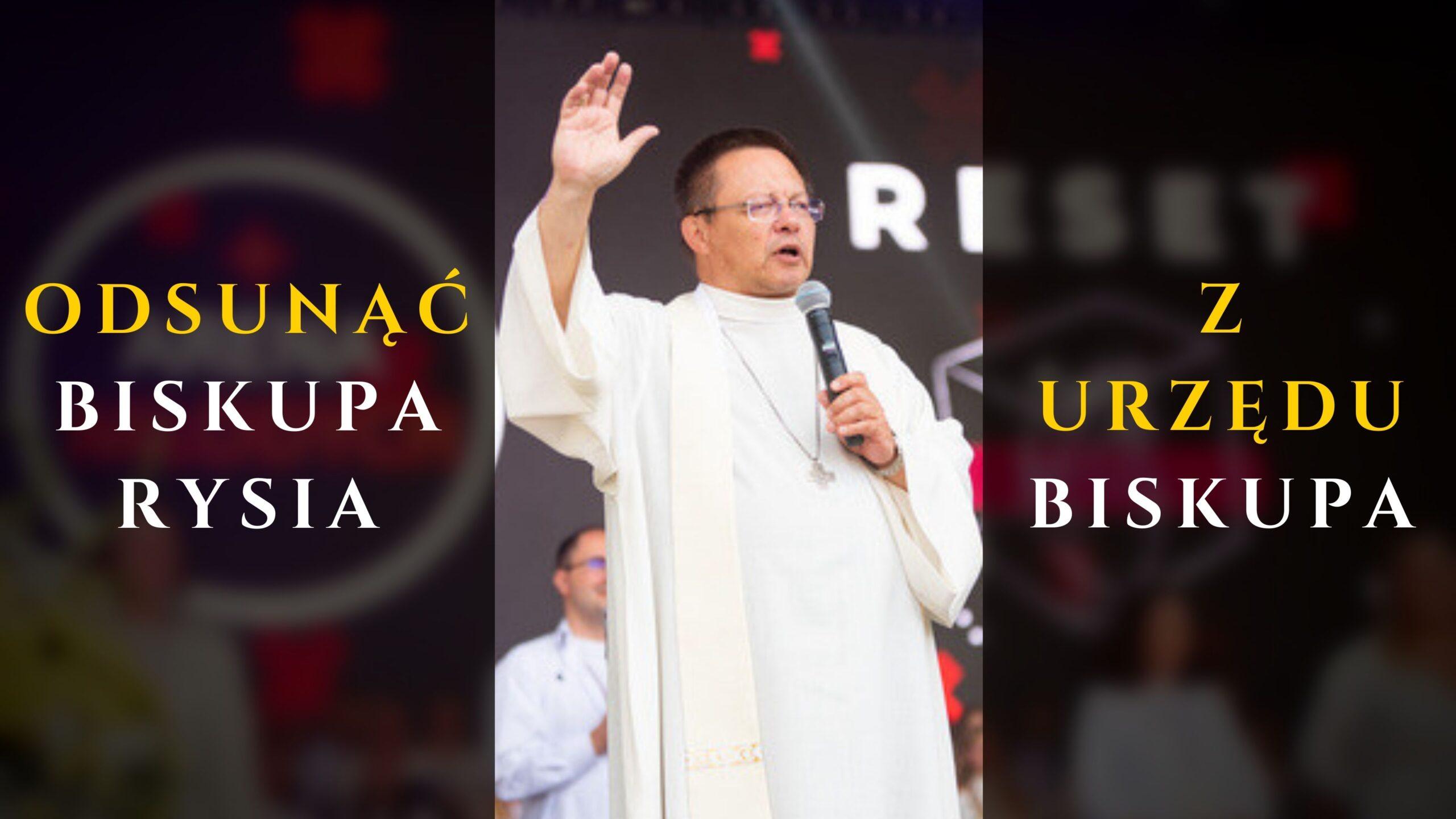 Prośba o odsunięcie Biskup Rysia z Urzędu