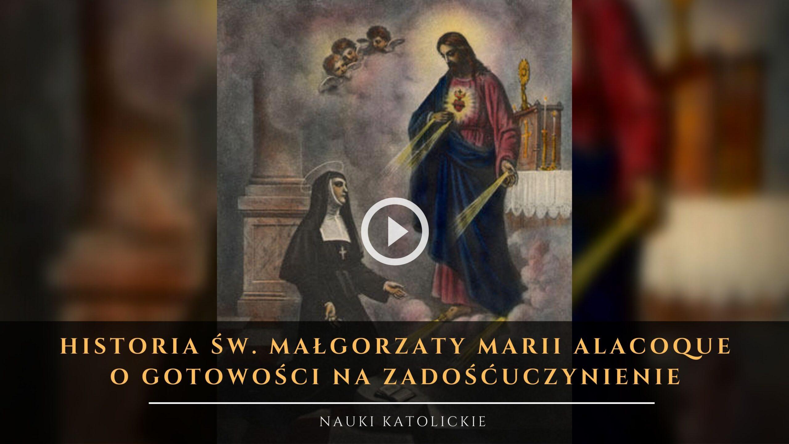 Historia św. Małgorzaty Marii Alacoque - O gotowości na zadośćuczynienie (1)